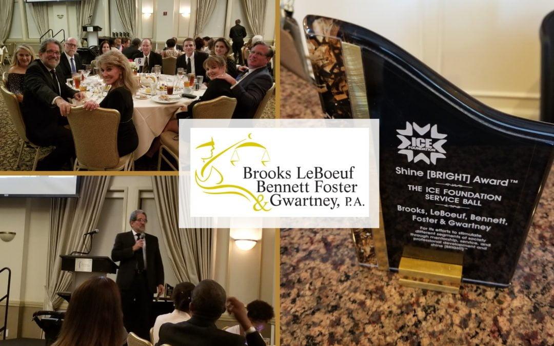 Brooks, LeBoeuf, Bennett, Foster & Gwartney, P.A. To Receive ICE Foundation Shine Bright Award