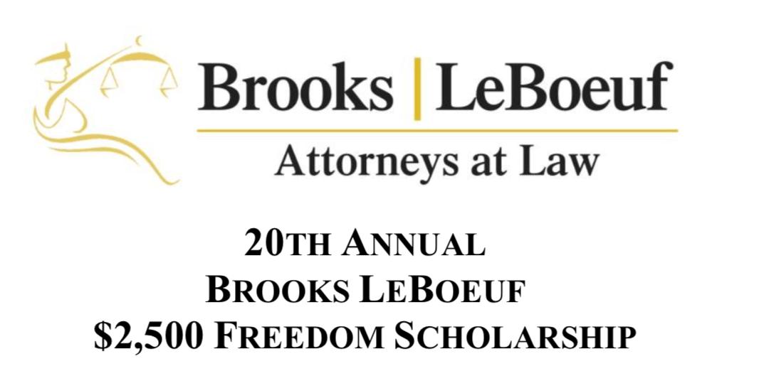 20th ANNUAL $2,500 FREEDOM SCHOLARSHIP | BROOKS, LEBOEUF